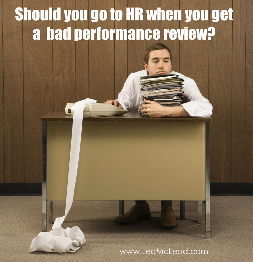 Should you go to HR after you get a bad performance review? | Lea ...