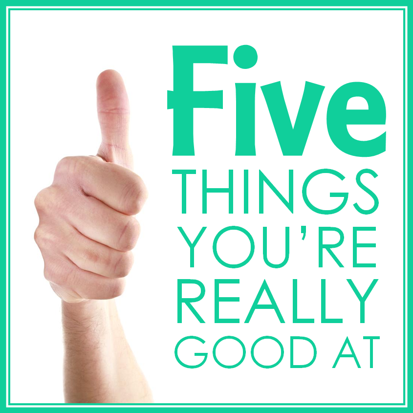 Tell me 5 things you 39 re really good at lea mcleod job confidence l - Nice things are nice ...