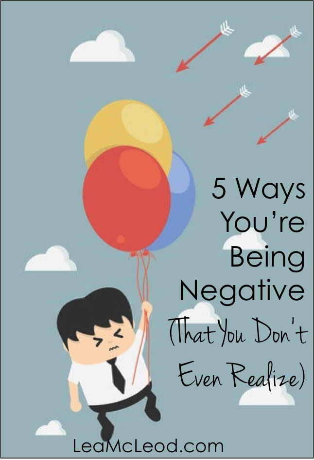 5 ways you're being negative